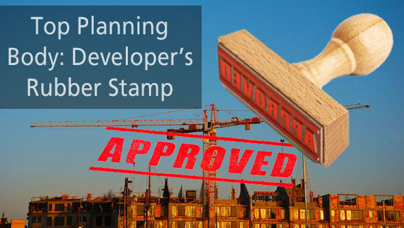 State's top planning body nothing more than a rubber stamp for development