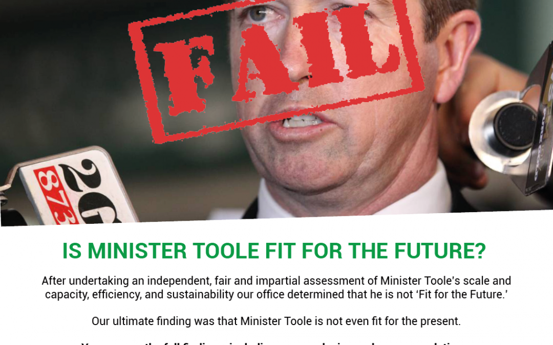 Minister Toole Fit for the Future? Fail.