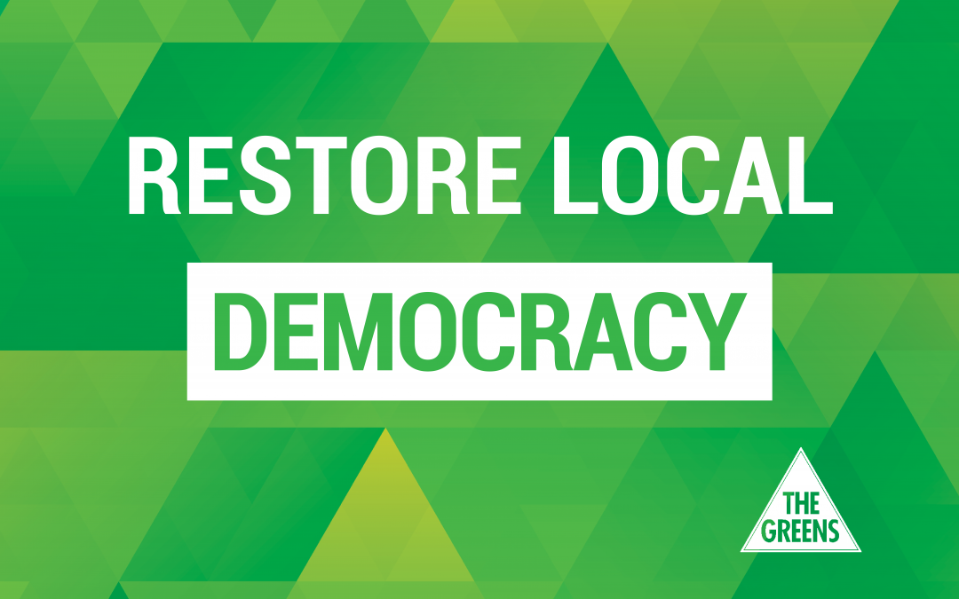 Greens parliamentary package to restore local democracy